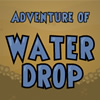 Adventure of Water Drop game