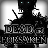 Dead and Forsaken game