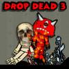 Drop Dead 3 jeu