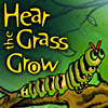 Hear the Grass Grow game