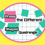 Press the different Shaped Quadrangle game