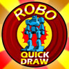 ROBO QUICK DRAW game