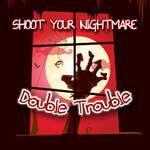 Trage nightmare dublu probleme joc