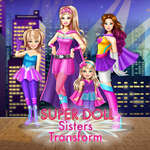 Super Doll Sisters Transform game