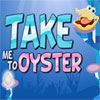 Take Me To Oyster game