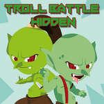 Troll Battle Hidden game