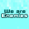 We are Enemies game