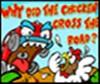 Warum hat das Huhn die Straße Spiel