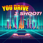 You Drive I shoot game